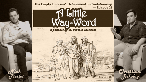 The Empty Embrace: Detachment and Relationship — A LITTLE WAY-WORD Podcast — Episode 28