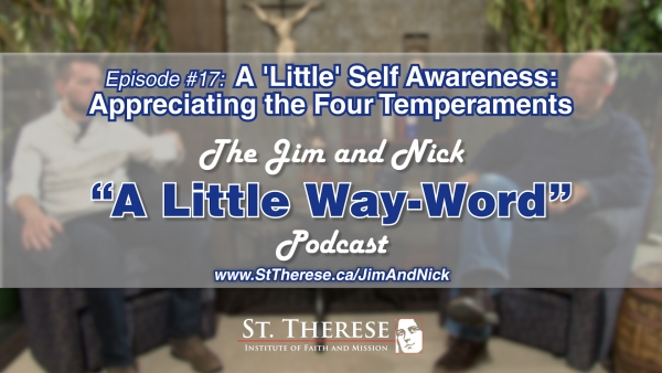 A 'LITTLE' SELF AWARENESS: APPRECIATING THE FOUR TEMPERAMENTS — A LITTLE WAY WORD Podcast — Ep. 17