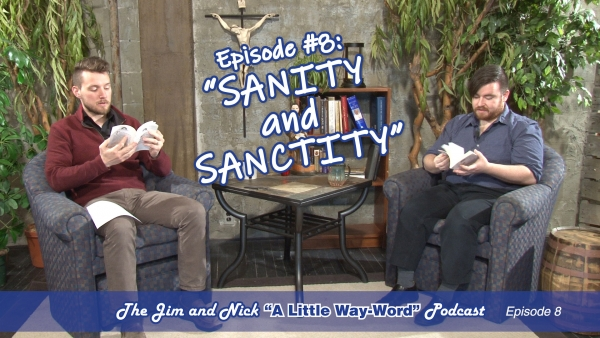 SANITY AND SANCTITY — The Jim and Nick