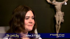 """The Lord's Day"" Gospel Reflection by Emily Bourke (John 2:13-25, for March 7, 2021)"