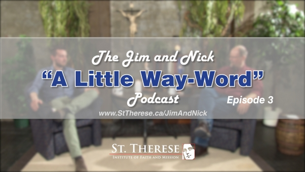 "CHOICES, CHOICES, CHOICES — The Jim and Nick ""A Little Way-Word"" Podcast - Episode 3"