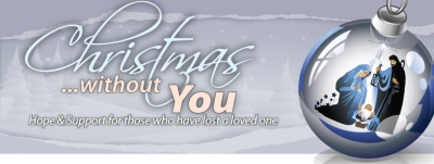 Christmas Without You - Hope and Support for those who have lost a loved one
