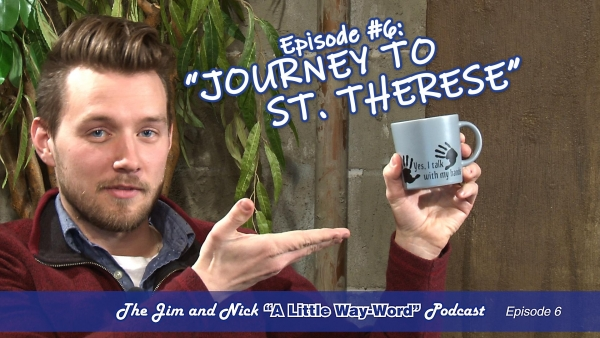 JOURNEY TO ST. THERESE — The Jim and Nick